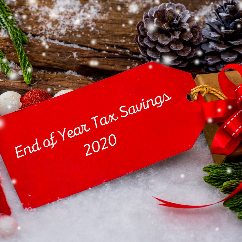End of Year Tax Savings 2020